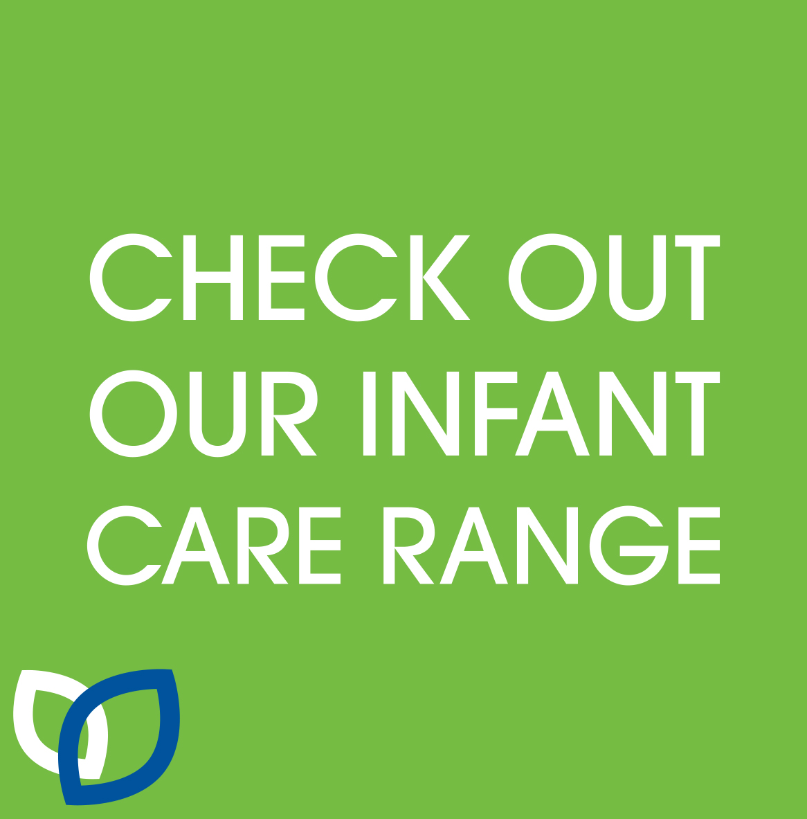 Check out our infant care range